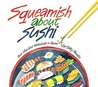 Squeamish About Sushi: And other Food Adventures in Japan
