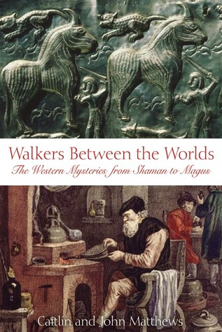 Walkers Between the Worlds by Caitlín Matthews