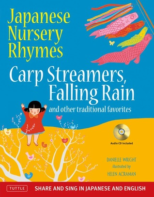Japanese Nursery Rhymes: Carp Streamers, Falling Rain and Other Traditional Favorites