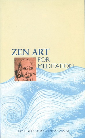 Zen Art for Meditation by Stewart W. Holmes