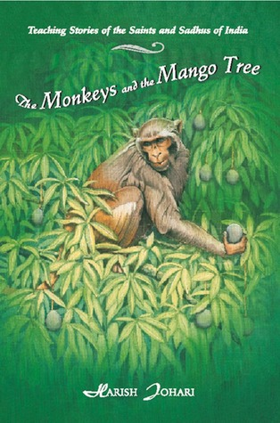 The Monkeys and the Mango Tree: Teaching Stories of the Saints and Sadhus of India