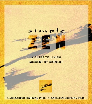 Simple Zen by C. Alexander Simpkins