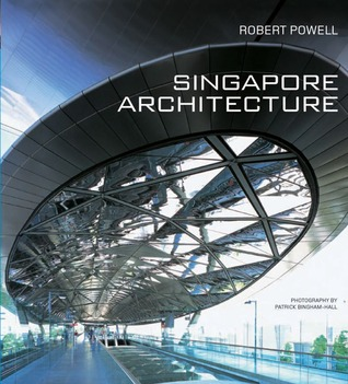 Singapore Architecture by Robert Powell