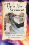 The Psychedelic Sacrament: Manna, Meditations, and Mystical Experience