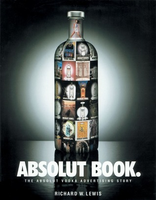 Download free Absolut Book.: The Absolut Vodka Advertising Story PDF