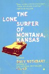 The Lone Surfer of Montana, Kansas: Stories