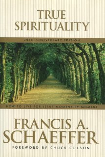 True Spirituality by Francis August Schaeffer