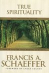 True Spirituality by Francis A. Schaeffer
