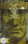 The Roman Mind: Studies in the History of Thought from Cicero to Marcus Aurelius