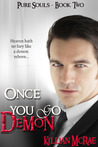 Once You Go Demon (Pure Souls, #2)