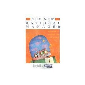 The New Rational Manager by Charles Higgins Kepner