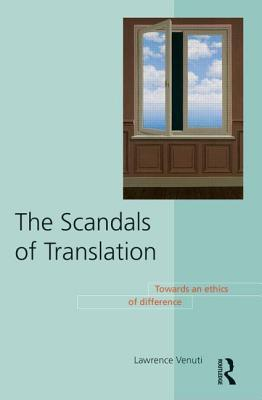 The Scandals of Translation: Towards an Ethics of Difference