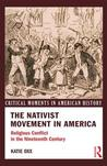 The Nativist Movement in America: Religious Conflict in the Nineteenth Century