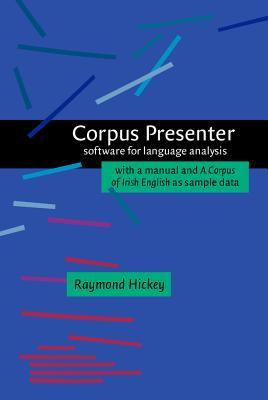 Corpus Presenter: Software For Language Analysis With A Manual And A Corpus Of Irish English As Sample Data