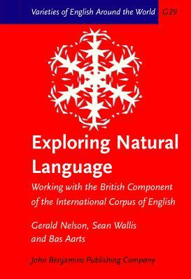 Exploring Natural Language by Gerald  Nelson
