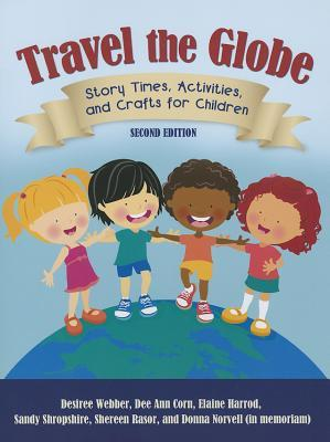 Travel the Globe: Story Times, Activities, and Crafts for Children