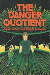 The Danger Quotient