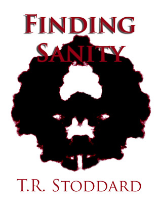 Finding Sanity by T.R. Stoddard