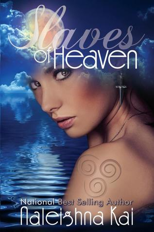 Slaves of Heaven by Naleighna Kai