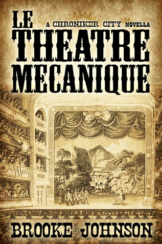 Le Theatre Mecanique by Brooke Johnson