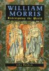 William Morris: Redesigning the World