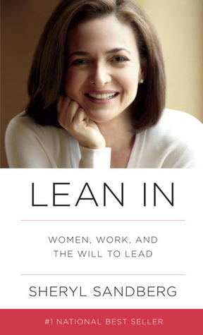 Lean In: Women, Work And The Will To Lead, Sheryl Sandberg | Bibliophilia: read more books! (Recommended reading)