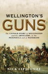 Wellington's Guns by Nick Lipscombe