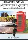 Diaries of an Adventure Queen: An American in Scotland