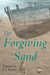 The Forgiving Sand by Theresa Le Flem