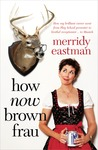 How Now Brown Frau