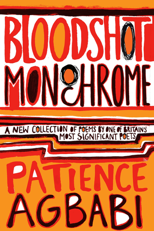 Bloodshot Monochrome by Patience Agbabi