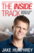 The Inside Track. by Jake Humphrey by Jake Humphrey