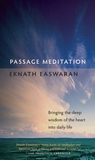 Passage Meditation: Bringing the Deep Wisdom of the Heart into Daily Life