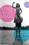 Love and Logic: A man's guide to commitment (US edition)