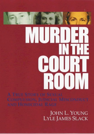 Murder in the Courtroom by John L. Young