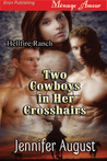 Two Cowboys in Her Crosshairs (Hellfire Ranch, #1)