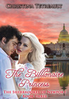 The Billionaire Princess Book 3 in The Sherbrookes of Newport Series