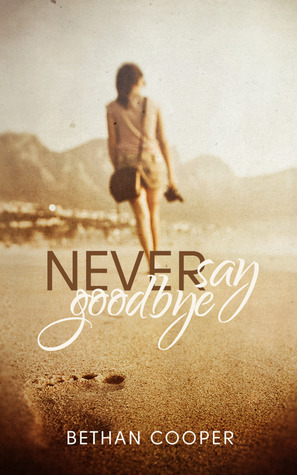 Never Say Goodbye (Never Say Goodbye, #1)