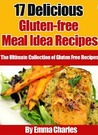 17 Delicious Gluten-free Meal Idea Recipes (The Ultimate Collection of Gluten Free Recipes)