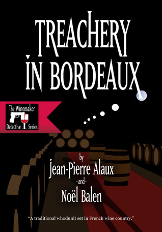 Treachery in Bordeaux by Jean-Pierre Alaux