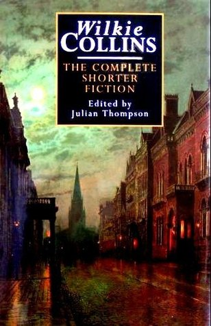 Free online download Complete Shorter Fiction ePub by Wilkie Collins