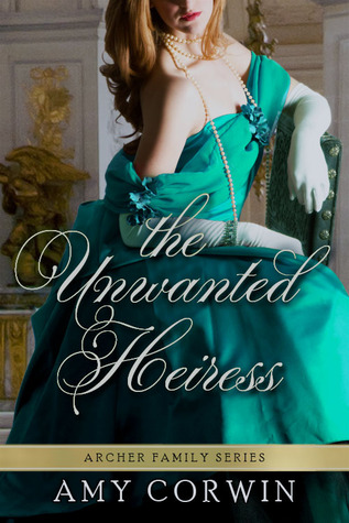 Free download The Unwanted Heiress (Archer Family #2) PDF