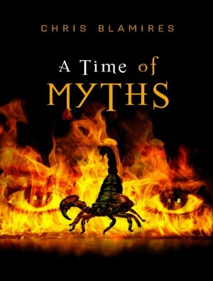 A Time of Myths by Chris Blamires
