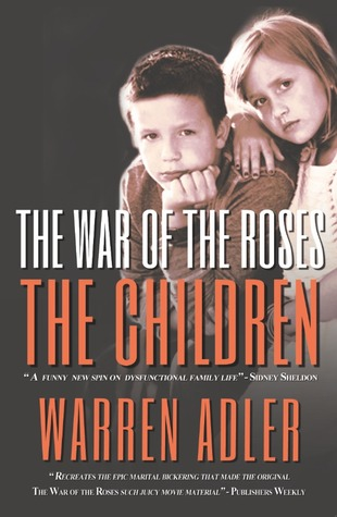 The War of the Roses - The Children by Warren Adler