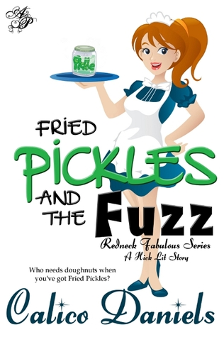 Fried Pickles and the Fuzz by Calico Daniels