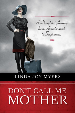 Don't Call Me Mother by Linda Joy Myers
