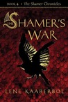 The Shamer's War by Lene Kaaberbl