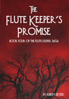 The Flute Keeper's Promise (The Flute Keeper Saga, #4)