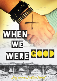 When We Were Good by Suzanne  Sutherland