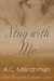 Stay with Me by A.C. Marchman